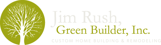 Jim Rush, Green Builder, Inc. - custom home building & remodeling